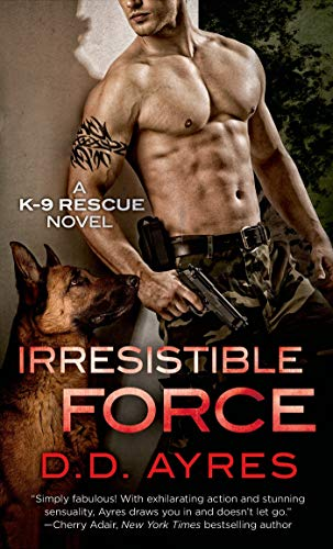 9781250042170: Irresistible Force: A K-9 Rescue Novel