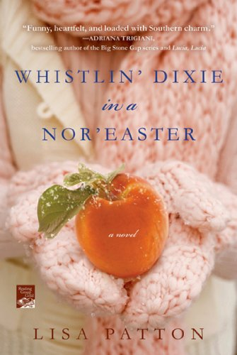Whistlin' Dixie in a Nor'easter (Reading Group Gold): Patton, Lisa