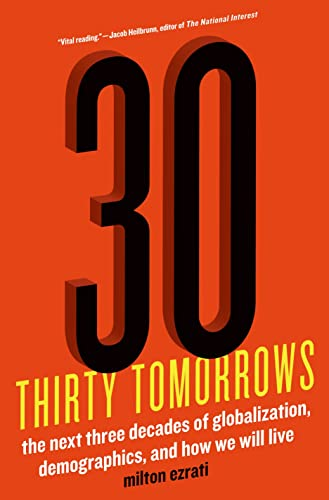 Thirty Tomorrows: The Next Three Decades of Globalization, Demographics, and How We Will Live: ...