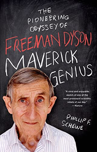 9781250042569: Maverick Genius: The Pioneering Odyssey of Freeman Dyson
