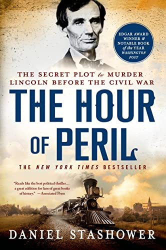 9781250042668: The Hour of Peril: The Secret Plot to Murder Lincoln Before the Civil War
