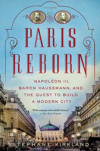 9781250042682: Paris Reborn: Napoléon III, Baron Haussmann, and the Quest to Build a Modern City