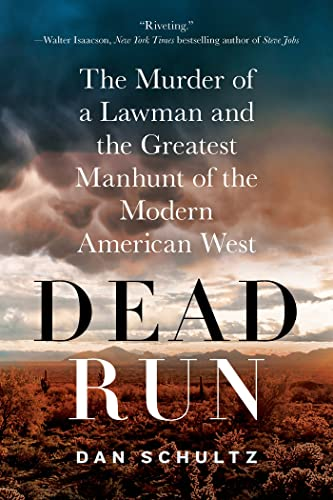 9781250042699: Dead Run: The Murder of a Lawman and the Greatest Manhunt of the Modern American West
