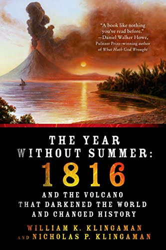 9781250042750: The Year Without Summer: 1816 and the Volcano That Darkened the World and Changed History