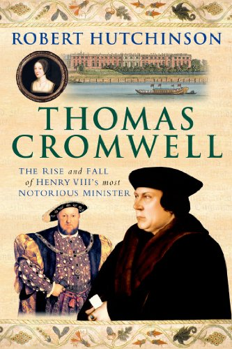9781250042873: Thomas Cromwell: The Rise and Fall of Henry VIII's Most Notorious Minister