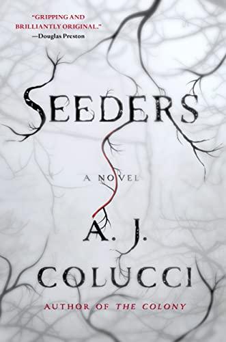 Seeders: A Novel: Colucci, A. J.