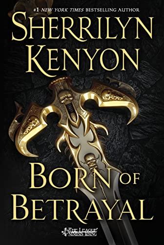 9781250042972: Born of Betrayal (The League: Nemesis Rising)