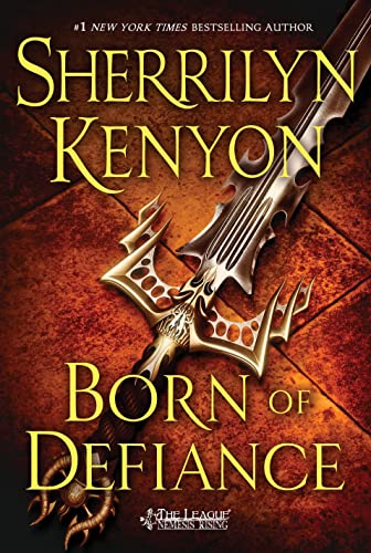 9781250042989: Born of Defiance (The League: Nemesis Rising)