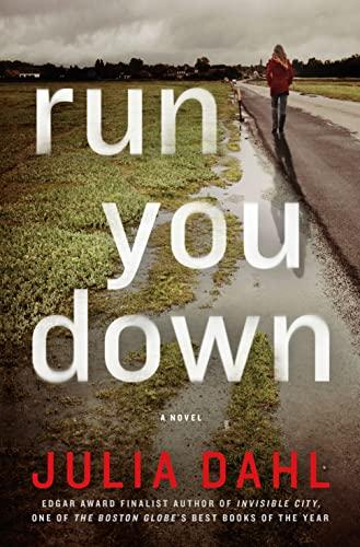 Run You Down (Rebekah Roberts Novels): Dahl, Julia
