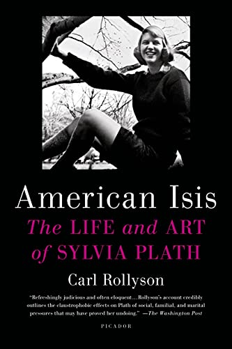 9781250043443: American Isis: The Life and Art of Sylvia Plath