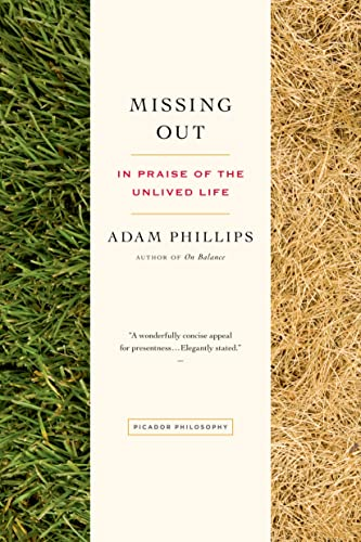9781250043511: Missing Out: In Praise of the Unlived Life