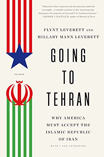 9781250043535: Going to Tehran: Why America Must Accept the Islamic Republic of Iran