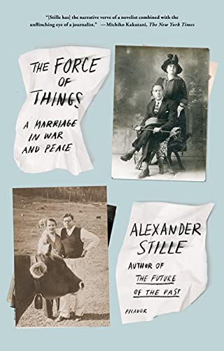 9781250043580: The Force of Things: A Marriage in War and Peace