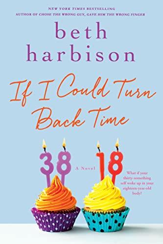 9781250043856: If I Could Turn Back Time: A Novel