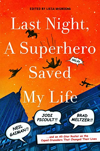 Last Night, a Superhero Saved My Life Format: Hardcover
