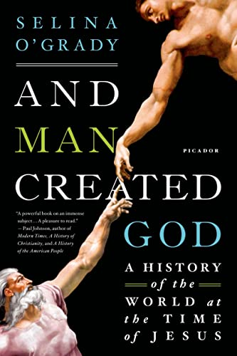9781250044075: And Man Created God: A History of the World at the Time of Jesus