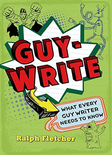 9781250044303: Guy-Write: What Every Guy Writer Needs to Know