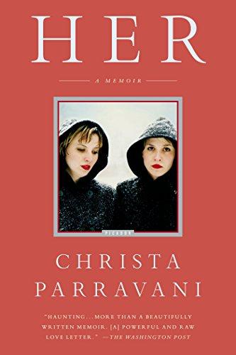 Her: A Memoir: Parravani, Christa