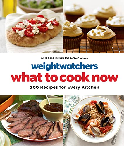 9781250044549: Weight Watchers What to Cook Now: 300 Recipes for Every Kitchen