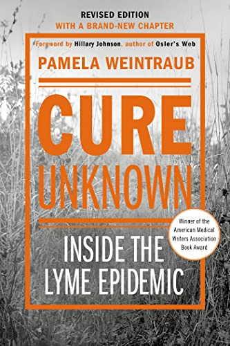 9781250044563: Cure Unknown: Inside the Lyme Epidemic