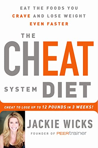 9781250044693: The Cheat System Diet: Eat the Foods You Crave and Lose Weight Even Faster -- Cheat to Lose 12 Pounds in 3 Weeks!