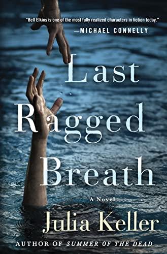 9781250044747: Last Ragged Breath: A Novel (Bell Elkins Novels)
