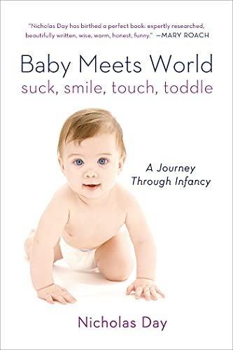 9781250044815: Baby Meets World: Suck, Smile, Touch, Toddle: A Journey Through Infancy