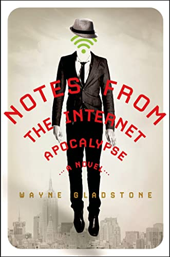 9781250045027: Notes from the Internet Apocalypse: A Novel (The Internet Apocalypse Trilogy)