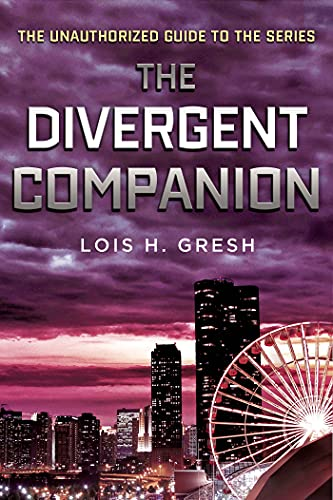9781250045102: The Divergent Companion: The Unauthorized Guide to the Series