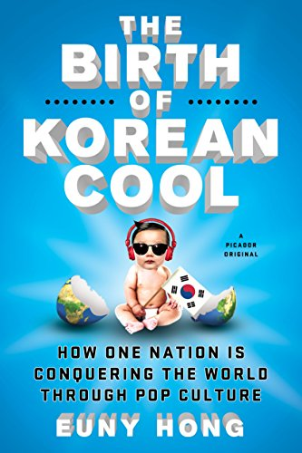 9781250045119: The Birth of Korean Cool: How One Nation Is Conquering the World Through Pop Culture