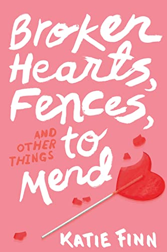 9781250045249: Broken Hearts, Fences, and Other Things to Mend