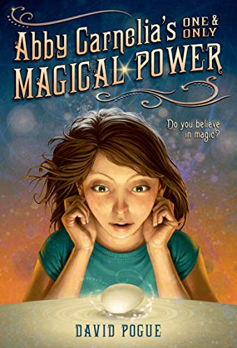 Abby Carnelia's One and Only Magical Power: Pogue, David; Caparo, Antonio