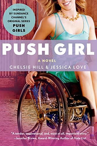 Push Girl: Chelsie Hill; Jessica Love