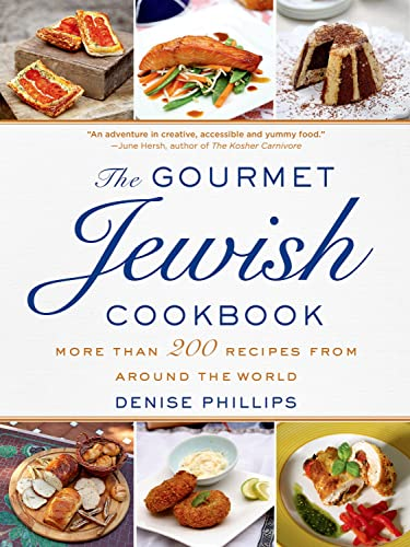 The Gourmet Jewish Cookbook: More Than 200 Recipes from Around the World: Phillips, Denise