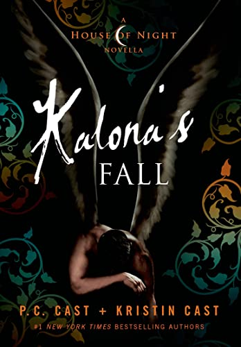 9781250046116: Kalona's Fall: A House of Night Novella (House of Night Novellas)