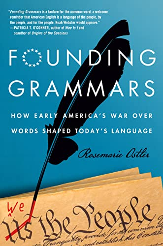 9781250046123: Founding Grammars: How Early America's War Over Words Shaped Today's Language