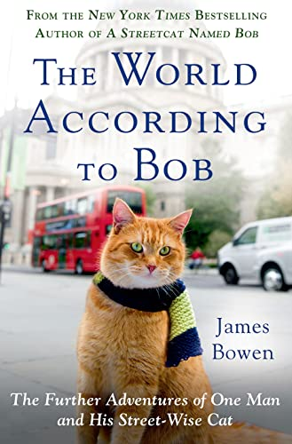 9781250046321: The World According to Bob: The Further Adventures of One Man and His Streetwise Cat
