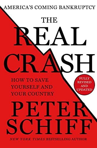 9781250046567: The Real Crash: America's Coming Bankruptcy - How to Save Yourself and Your Country