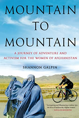 9781250046642: Mountain to Mountain: A Journey of Adventure and Activism for the Women of Afghanistan
