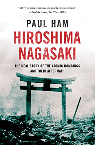 9781250047113: Hiroshima Nagasaki: The Real Story of the Atomic Bombings and Their Aftermath