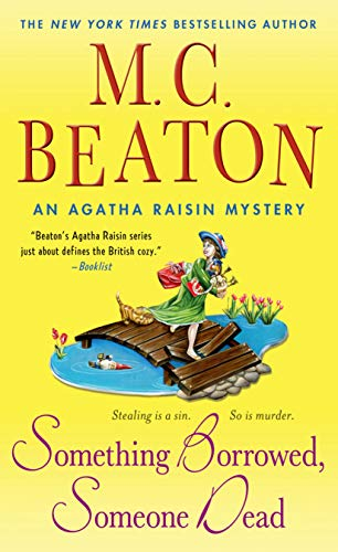 9781250047564: Something Borrowed, Someone Dead (An Agatha Raisin Mystery)