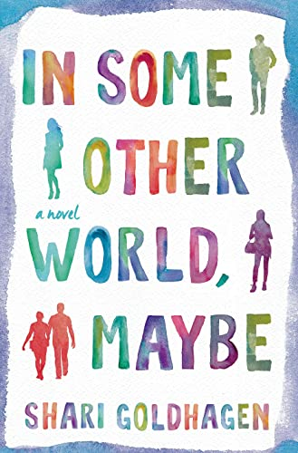 9781250047991: In Some Other World, Maybe: A Novel