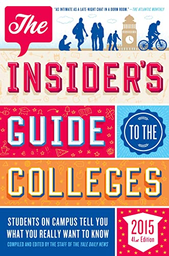 9781250048066: The Insider's Guide to the Colleges, 2015: Students on Campus Tell You What You Really Want to Know, 41st Edition (Insider's Guide to the Colleges: Students on Campus)