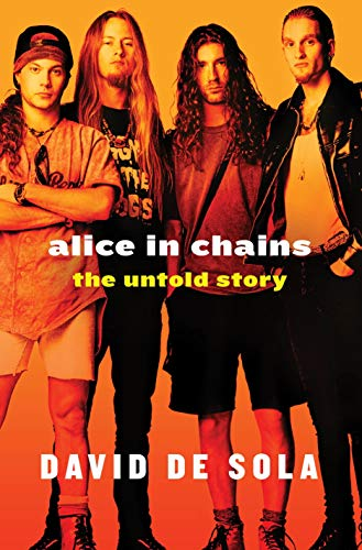 9781250048073: Alice in Chains: The Untold Story