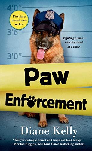 Paw Enforcement (A Paw Enforcement Novel): Kelly, Diane