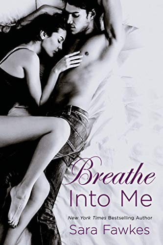 Breathe into Me: Fawkes, Sara