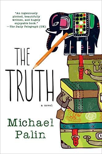 The Truth: A Novel: Michael Palin