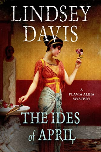 9781250048554: The Ides of April (Flavia Albia Mysteries)