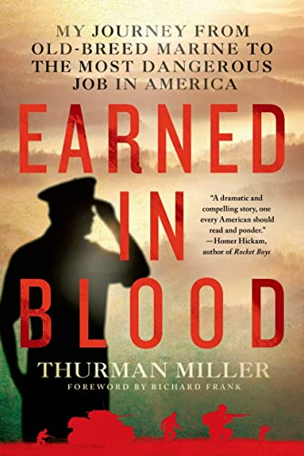 9781250048639: Earned in Blood: My Journey from Old-Breed Marine to the Most Dangerous Job in America