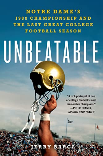 9781250048653: Unbeatable: Notre Dame's 1988 Championship and the Last Great College Football Season